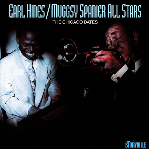 Play & Download The Chicago Dates by Earl Fatha Hines | Napster