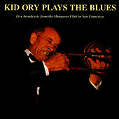 Kid Ory Plays The Blues by Kid Ory