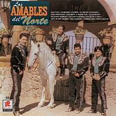 Play & Download Los Amables Del Norte by Los Amables Del Norte | Napster
