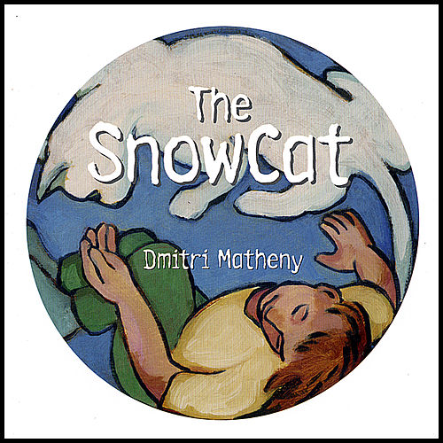 Play & Download The Snowcat by Dmitri Matheny | Napster