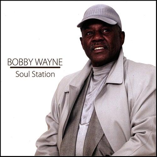 Soul Station by Bobby Wayne