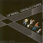Songs by Solutions by Final Solutions