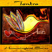 Play & Download Hummingbird:  Tantra by Various Artists | Napster