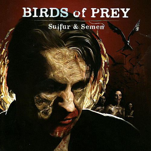 Play & Download Sulfur And Semen by BIRDS OF PREY | Napster