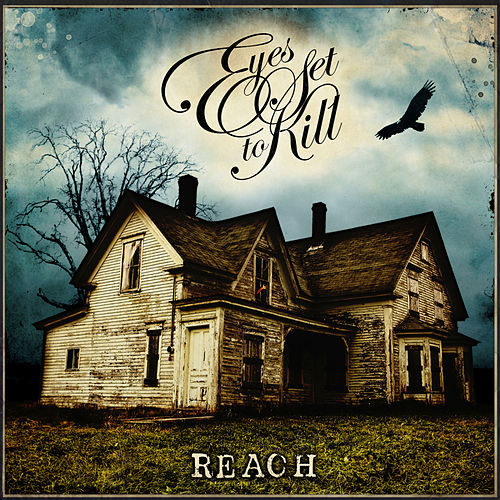 Reach by Eyes Set to Kill