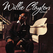 Play & Download Gifted by Willie Clayton | Napster