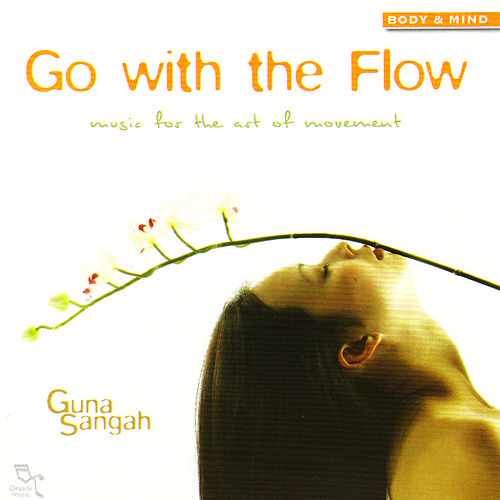 Play & Download Go with the Flow: Music for the Art of Movement by Guna Sangah | Napster