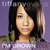I'm Grown by Tiffany Evans