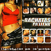 Bachatas Pa' Lleva' by Various Artists