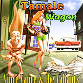 Play & Download Tamale Wagon by Vince Vance & The Valiants | Napster
