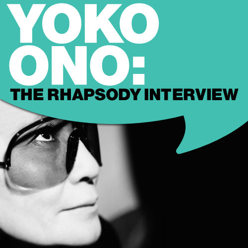 Play & Download Yoko Ono:The Rhapsody Interview 2008 by Yoko Ono | Napster