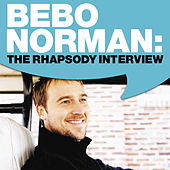 Play & Download Bebo Norman: The Rhapsody Interview by Bebo Norman | Napster