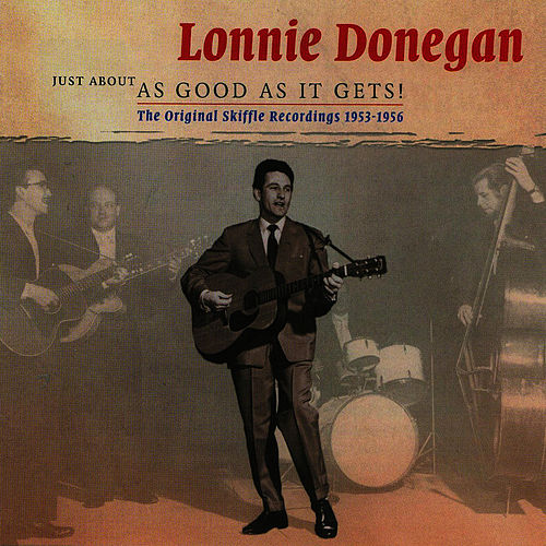 Play & Download Just About As Good As It Gets by Lonnie Donegan | Napster
