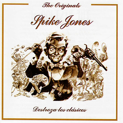 Destroza los Clasicos by Spike Jones