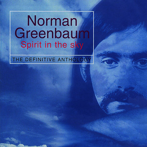 Spirit In The Sky 'The definitive anthology' by Norman Greenbaum