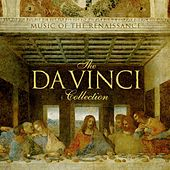 Play & Download The Da Vinci Collection: Music of the Renaissance by Various Artists | Napster