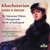 Play & Download Khachaturian: Suites & Dances - The Valencian Widow, Masquerade, Battle Of Stalingrad by Armenian Philaharmonic Orchestra | Napster