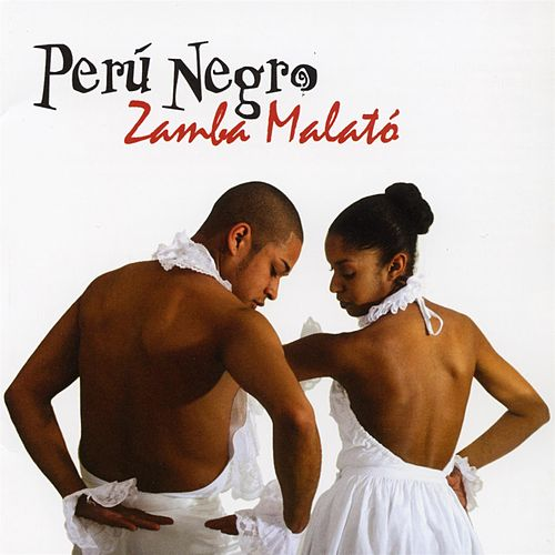 Zamba Malato by Peru Negro