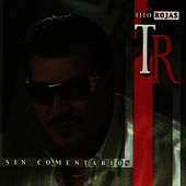Play & Download Sin Comentarios by Tito Rojas | Napster