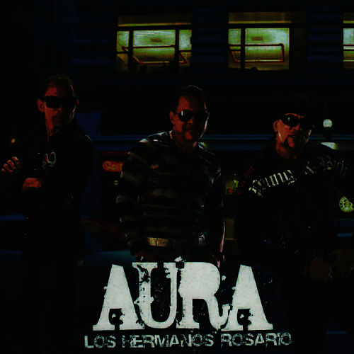 Aura by Los Hermanos Rosario