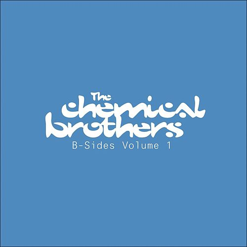 B-Sides - Vol. 1 by The Chemical Brothers