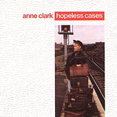 Play & Download Hopeless Cases by Anne Clark | Napster