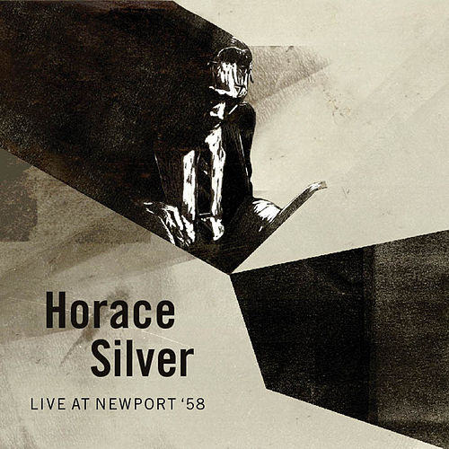 Play & Download Live At Newport '58 by Horace Silver | Napster
