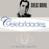 Play & Download Celebridades- Carlos Gardel by Carlos Gardel | Napster