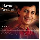 Play & Download Para Sempre by Flavio Venturini | Napster