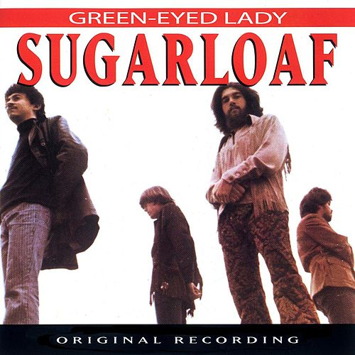 Play & Download Green-Eyed Lady by Sugarloaf | Napster