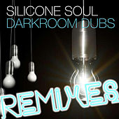 Play & Download Darkroom Dubs Remixes by Silicone Soul | Napster