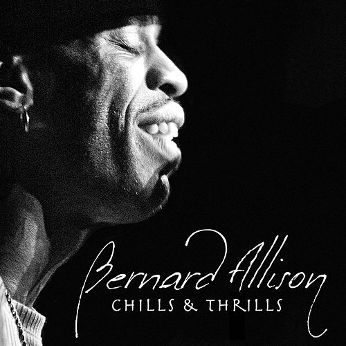Play & Download Chills & Thrills by Bernard Allison | Napster