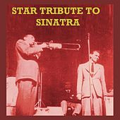 Play & Download Star Tribute To Sinatra by Various Artists | Napster