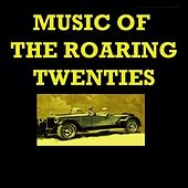Play & Download Music Of The Roaring Twenties by Various Artists | Napster