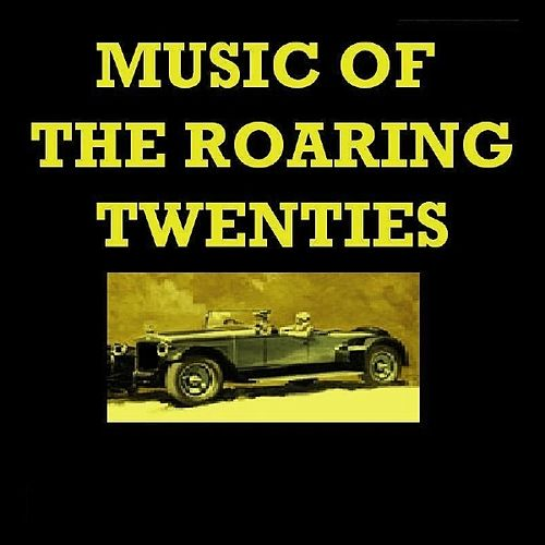 Music Of The Roaring Twenties by Various Artists
