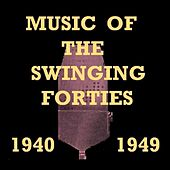 Play & Download Music Of The Swinging Forties by Various Artists | Napster