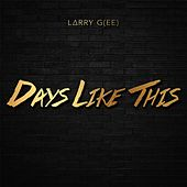 Play & Download Days Like This by Larry Gee | Napster