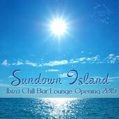 Sundown Island (Ibiza Chill Bar Lounge Opening 2015) by Various Artists