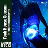 Play & Download Tech House Season, Vol. 27 by Various Artists | Napster
