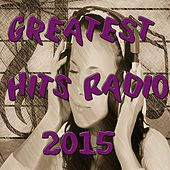 Greatest Hits Radio 2015 by Various Artists
