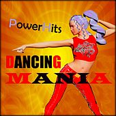 Dancing Mania PowerHits (Eurodance 90 Hits) by Various Artists