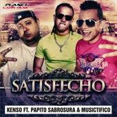 Satisfecho (feat. Papito Sabrosura & Musictifico) by Kenso