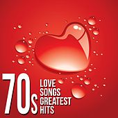 70's Love Songs Greatest Hits by Various Artists
