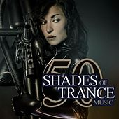 Play & Download 50 Shades of Trance Music by Various Artists | Napster