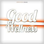 Play & Download Good Wellness by Various Artists | Napster