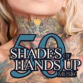 50 Shades of Hands Up Music by Various Artists