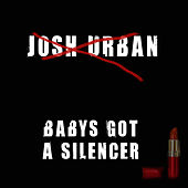 Baby's Got a Silencer by Josh Urban