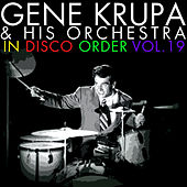Play & Download In Disco Order, Vol. 19 by Gene Krupa And His Orchestra | Napster