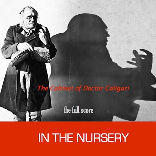 Play & Download The Cabinet of Doctor Caligari (Original Score) (Full Score Version) by In the Nursery | Napster