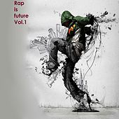 Play & Download Rap Is Future, Vol.1 by Various Artists | Napster